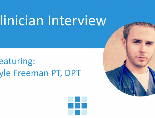 Clinician Interview with Kyle Freeman, Physical Therapist